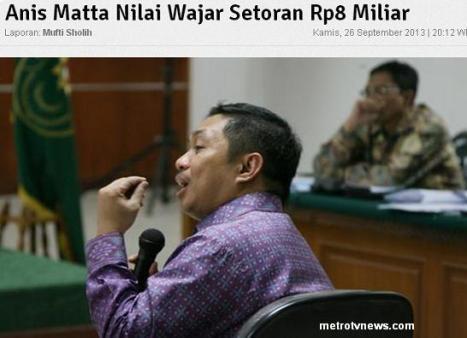 Anis Matta Wajar Setoran 8 Milyar
